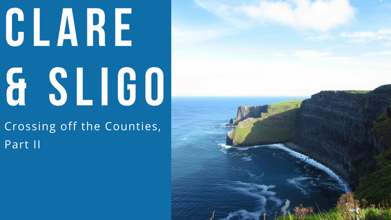 Part two: Crossing off the Irish Counties – Clare and Sligo