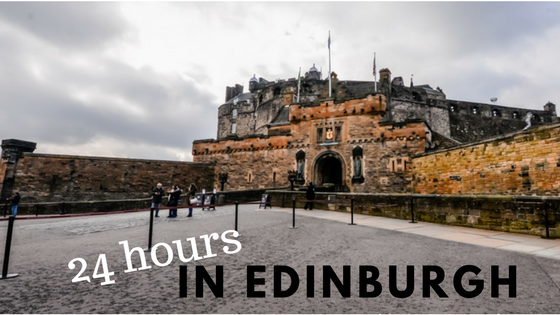 24 Hour Holiday – Top 5 Ways to Spend Time in Edinburgh Scotland