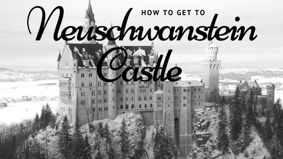 How to get to Neuschwanstein Castle