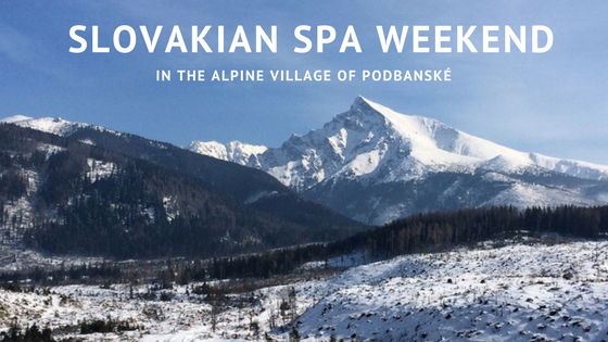 My time in Slovakia: Spa weekend